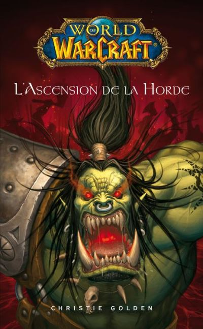 World of Warcraft - L'ascension de la horde - L'ascension de la horde - 9782809460216 - 5,99 €