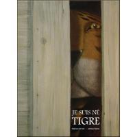 Je suis né tigre