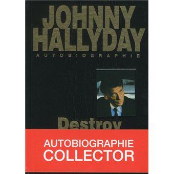 Johnny Hallyday Autobiographie Destroy