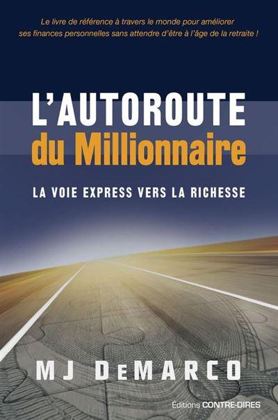L'autoroute du millionnaire - La voie express vers la richesse - 9782813219404 - 17,99 €