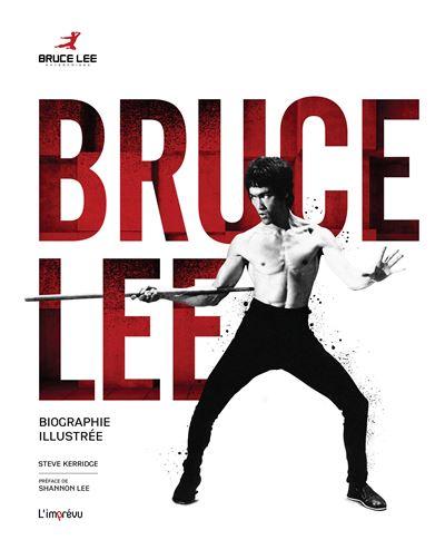 Bruce Lee. Biographie Illustrée