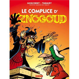 Les aventures du grand vizir IznogoudLe complice d'Iznogoud