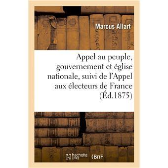Appel au peuple, gouvernement et église nationale, suivi de l'Appel aux électeurs de France