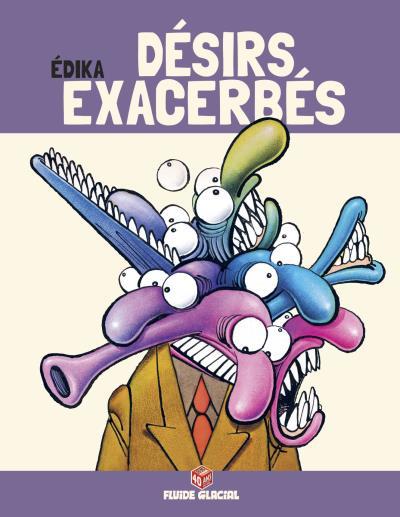 Édika - Désirs exacerbés (Edition 40 ans)