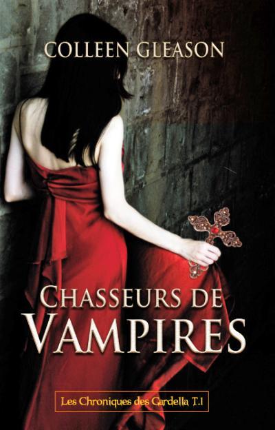 Chasseurs de vampires Chroniques des gardella