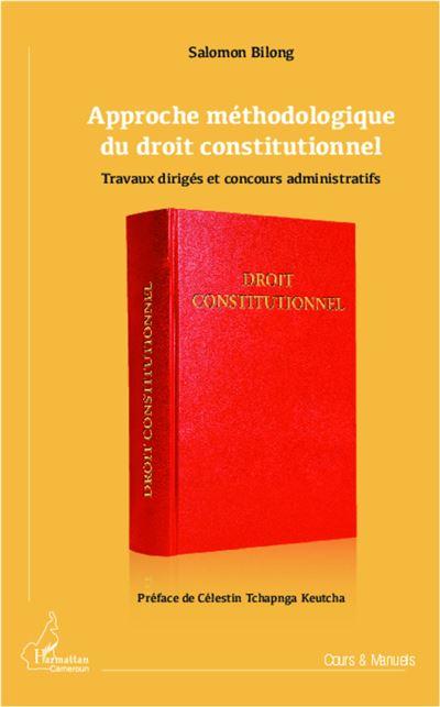 Approche méthodologique du droit constitutionnel : travaux dirigés et concours administratifs