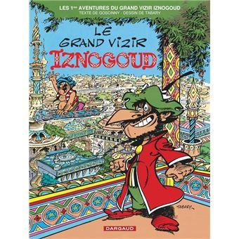 Les aventures du grand vizir IznogoudIznogoud - Le Grand Vizir Iznogoud