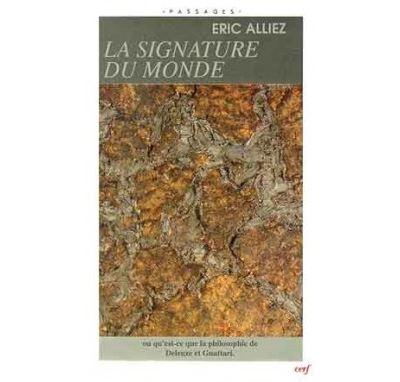 La Signature Du Monde Ou Qu Est Ce Que La Philosophie De Deleuze Et