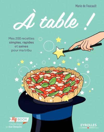 A table ! - Mes 200 recettes simples, rapides et saines pour ma tribu - 9782212311129 - 9,99 €
