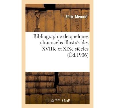 Bibliographie de quelques almanachs illustrés des XVIIIe et XIXe siècles