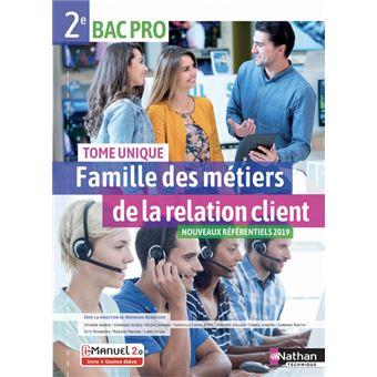 Famille Des Metiers De La Relation Client Tome Unique 2eme Bac Pro Livre Licence Eleve