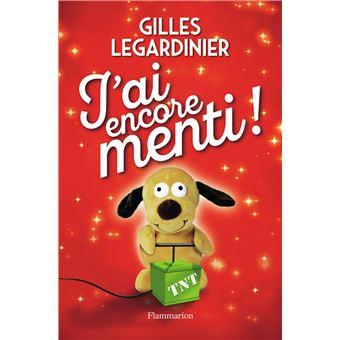 J'ai encore menti ! - broché - Gilles Legardinier - Achat ...