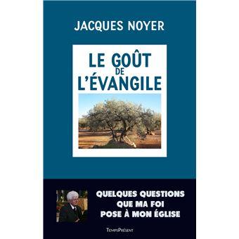 Le goût de l'Evangile - broché - Jacques Noyer, Livre tous les livres à la Fnac