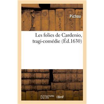 Les folies de Cardenio, tragi-comédie