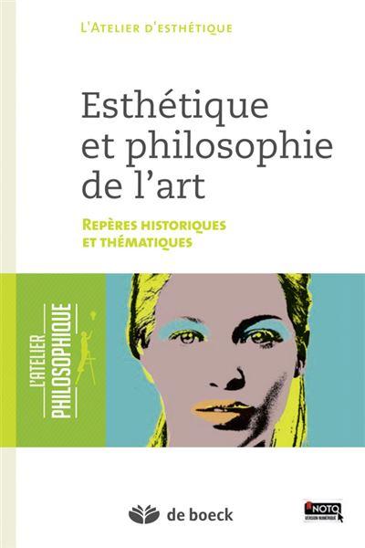 Esthetique et philosophie de l'art, repères historiques et thématiques