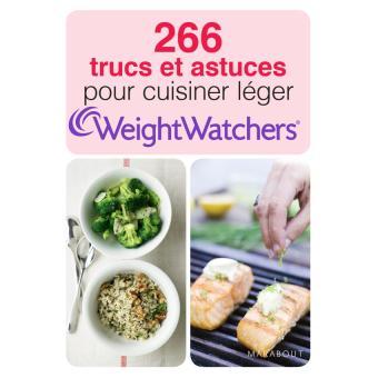 266 trucs et astuces pour cuisiner l ger weight watchers broch collectif livre tous les - Trucs et astuces cuisine ...