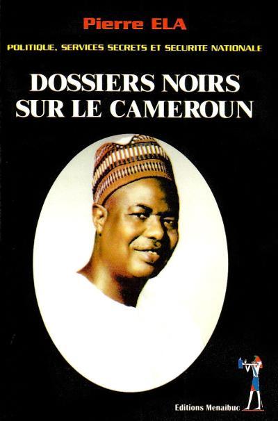 Dossiers noirs sur le Cameroun