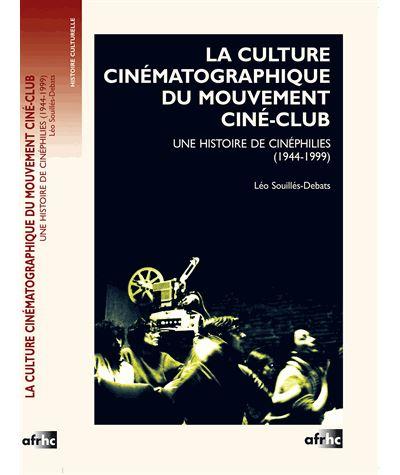 La culture cinématographique du mouvement ciné-club