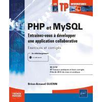 PHP et MySQL - Entraînez-vous à développer une application collaborative