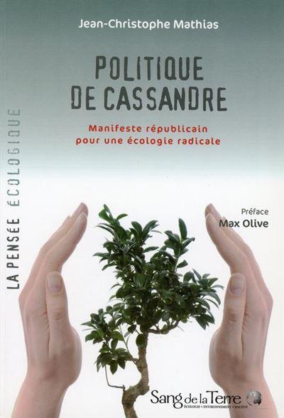 Politique de Cassandre - Manifeste républicain pour une écologie radicale