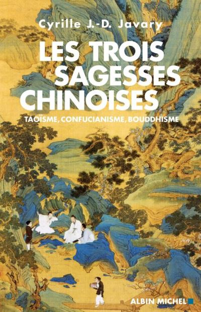 Les Trois Sagesses chinoises - Taoïsme, confucianisme, bouddhisme - 9782226222220 - 7,49 €