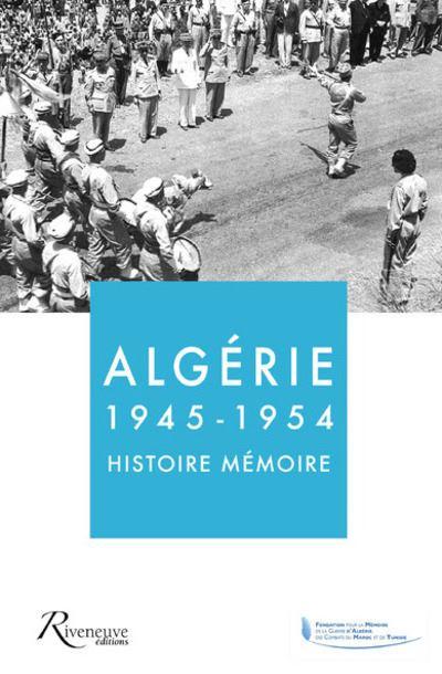 Algérie 1945-1954 - Histoire Mémoire