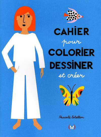Cahier pour colorier, dessiner et créer