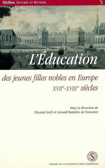 Education des jeunes filles nobles en europe xviie xviiie siecles