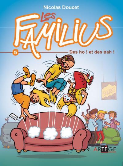Les Familius, Des oh ! et des bah !