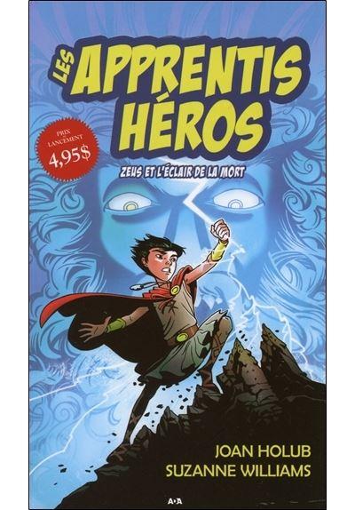Les apprentis héros - Tome 1 : Les apprentis héros - T1 : Zeus et l'éclair de la mort
