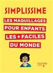Simplissime - Simplissime - Les maquillages pour enfants les + faciles du monde