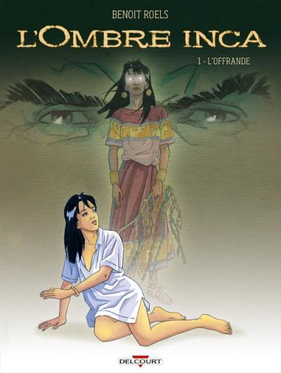 L'Ombre Inca T01 L'Offrande