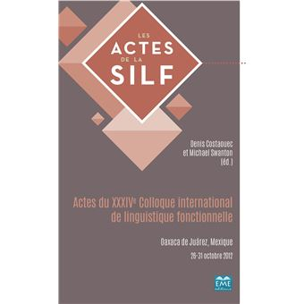 Actes du XXXIVème Colloque international de linguistique fonctionnelle