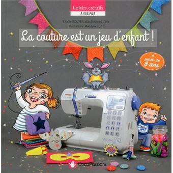 La couture est un jeu d 39 enfant techniques et astuces de couture pour les d butants broch - La cuisine est un jeu d enfant ...