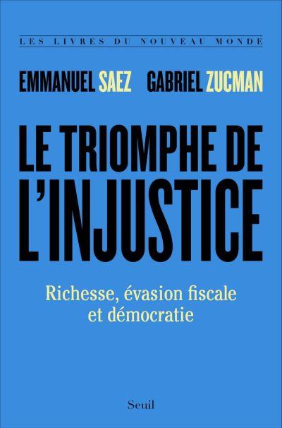 Le Triomphe de l'injustice. Richesse, évasion fiscale et démocratie - 9782021412130 - 15,99 €