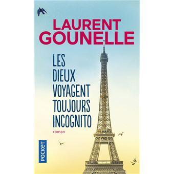 Les dieux voyagent toujours incognito - G Laurent