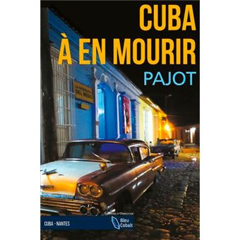 Cuba à en mourir