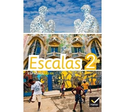 Escalas Espagnol 2de éd. 2014 - Manuel de l'élève