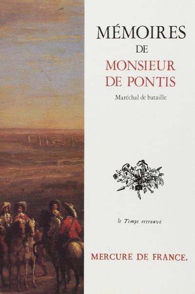 Mémoires de Monsieur de Pontis, qui a servi dans les armées cinquante-six ans, sous les rois Henri IV, Louis XIII, Louis XIV