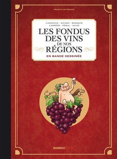 Les fondus des vins de nos régions