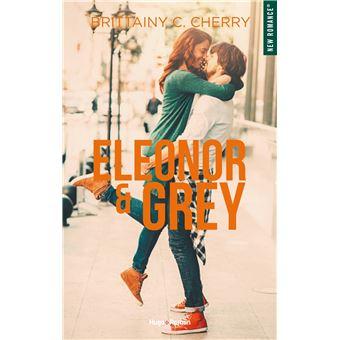 Eleanor & Grey - broché - Brittainy C. Cherry, Marie-Christine Tricottet,  Livre tous les livres à la Fnac