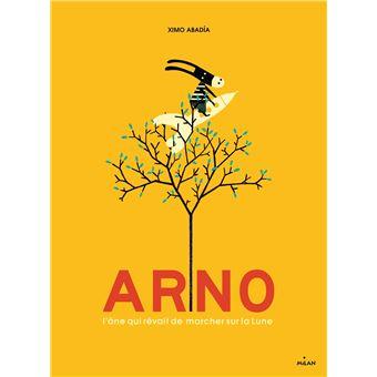 Arno, l'âne qui rêvait de marcher sur la Lune - cartonné