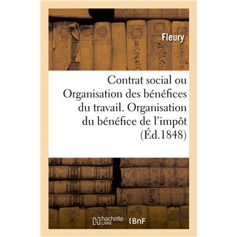 Contrat social ou Organisation des bénéfices du travail. Organisation du bénéfice de l'impôt
