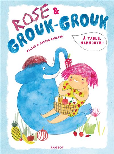 Rose et Grouk-Grouk - À table, mammouth !