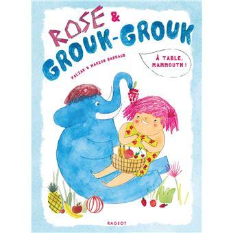 Rose et Grouk-GroukRose et Grouk-Grouk - À table, mammouth !