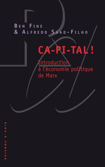 CA-PI-TAL !. Introduction à l'économie politique de Marx