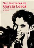 Sur les traces de Garcia Lorca