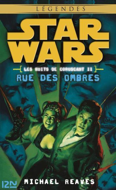 Star Wars légendes - Les nuits de Coruscant, tome 2 - Rue des ombres - 9782823841602 - 6,99 €
