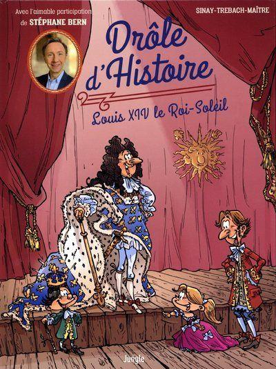 Drôle d'Histoire - tome 3 Louis XIV le Roi-Soleil
