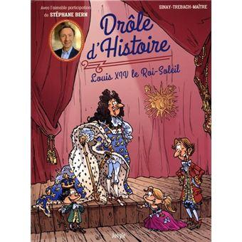 Drôle d'HistoireDrôle d'Histoire - tome 3 Louis XIV le Roi-Soleil